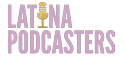 Latina Podcasters™ Logo