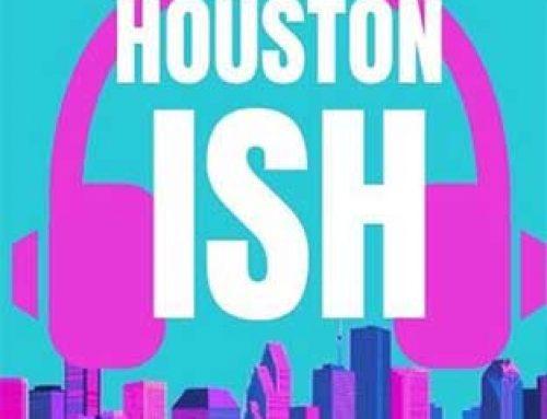 Houstonish Podcast