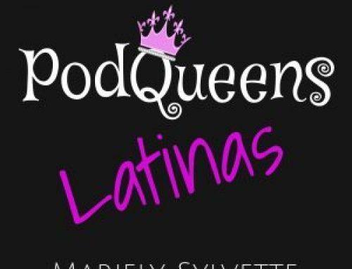 PodQueens Latinas