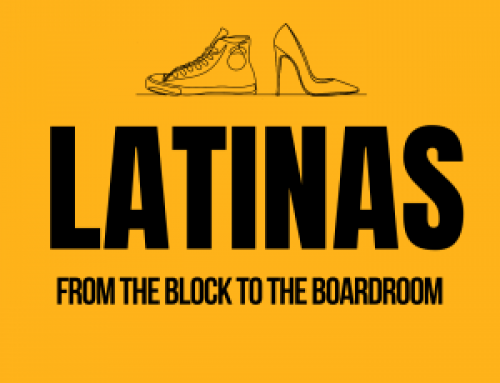Latinas from the Block to the Boardroom