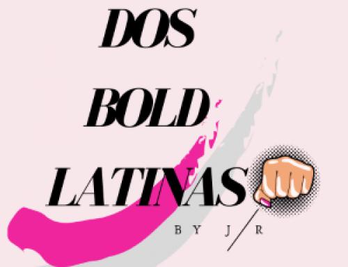 Dos Bold Latinas